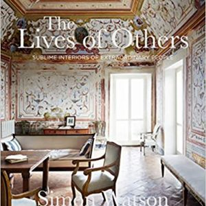 The Lives of Others: Sublime Interiors
